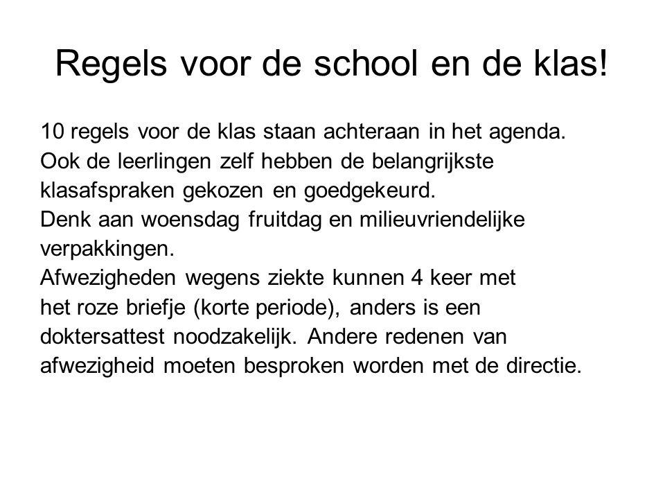 Regels voor de school en de klas. 10 regels voor de klas staan achteraan in het agenda.