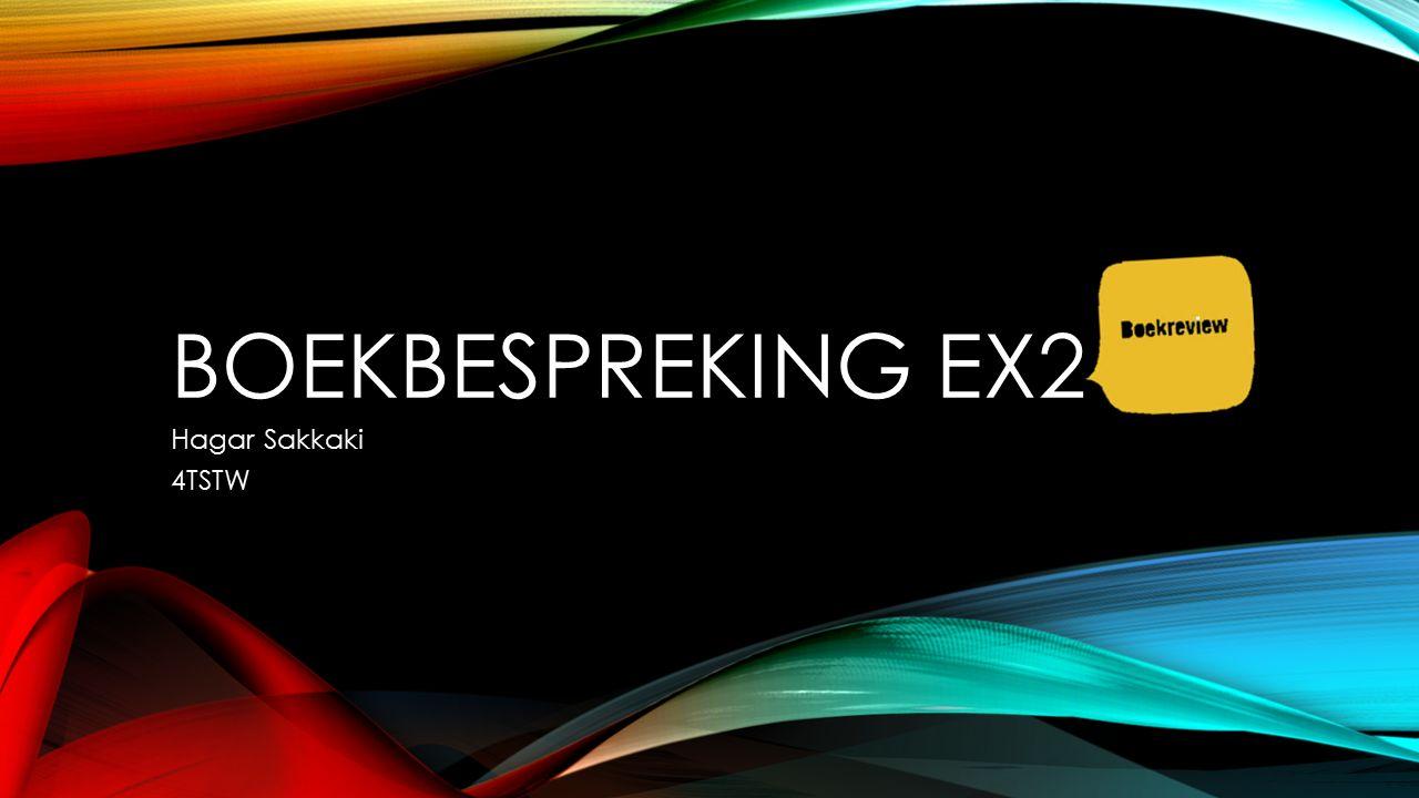 BOEKBESPREKING EX2 Hagar Sakkaki 4TSTW