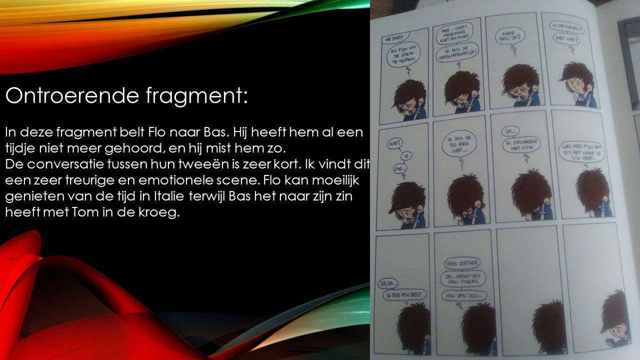 Ontroerende fragment: In deze fragment belt Flo naar Bas.