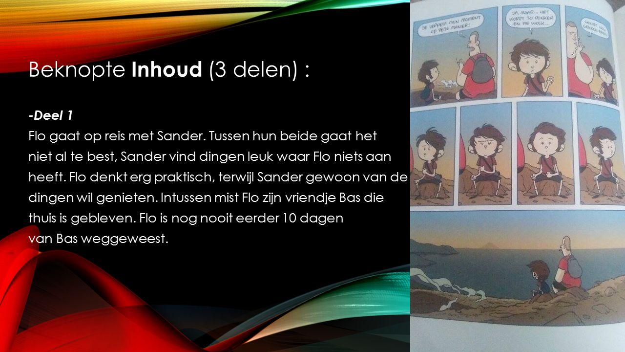 Beknopte Inhoud (3 delen) : -Deel 1 Flo gaat op reis met Sander.