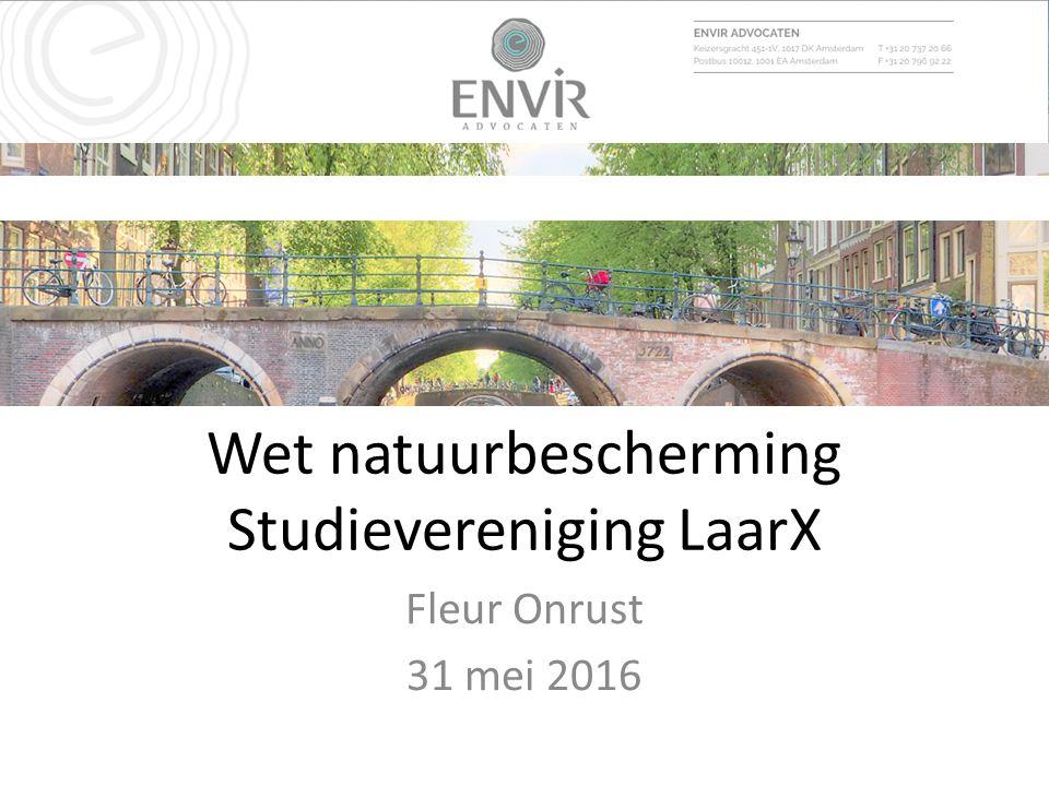 Wet natuurbescherming Studievereniging LaarX Fleur Onrust 31 mei 2016