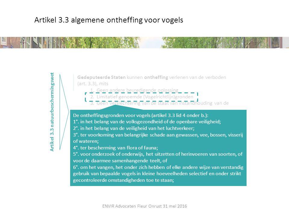 Artikel 3.3 algemene ontheffing voor vogels Artikel 3.3 natuurbeschermingswet Provinciale Staten kunnen bij verordening vrijstelling verlenen Gedepute