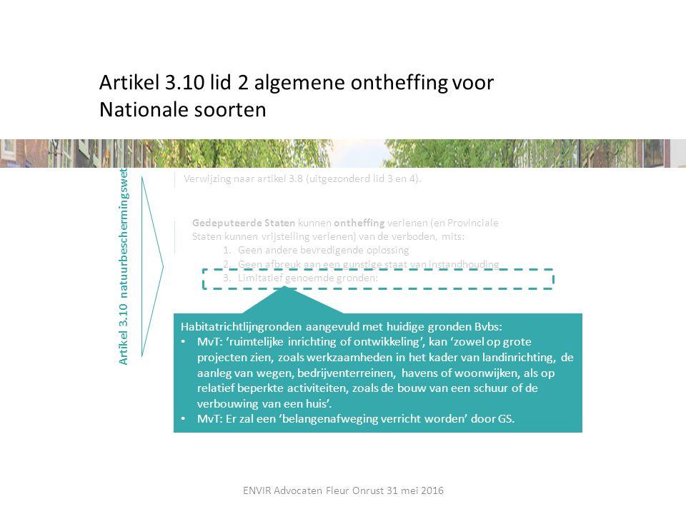 Artikel 3.10 lid 2 algemene ontheffing voor Nationale soorten Artikel 3.10 natuurbeschermingswet Verwijzing naar artikel 3.8 (uitgezonderd lid 3 en 4)