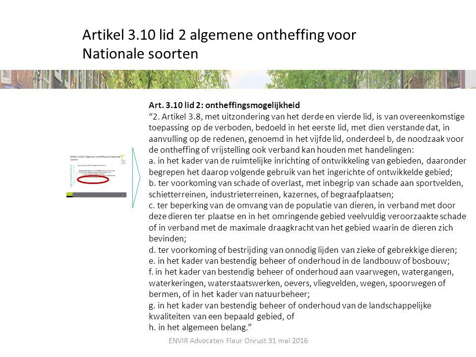 """Art. 3.10 lid 2: ontheffingsmogelijkheid """"2. Artikel 3.8, met uitzondering van het derde en vierde lid, is van overeenkomstige toepassing op de verbod"""