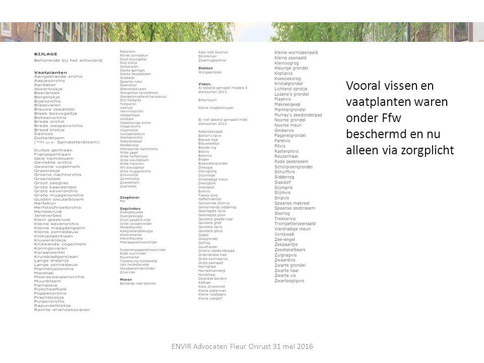 Vooral vissen en vaatplanten waren onder Ffw beschermd en nu alleen via zorgplicht ENVIR Advocaten Fleur Onrust 31 mei 2016