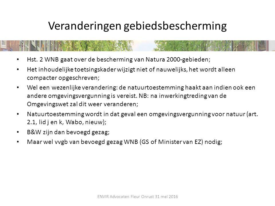 Veranderingen gebiedsbescherming Hst. 2 WNB gaat over de bescherming van Natura 2000-gebieden; Het inhoudelijke toetsingskader wijzigt niet of nauweli