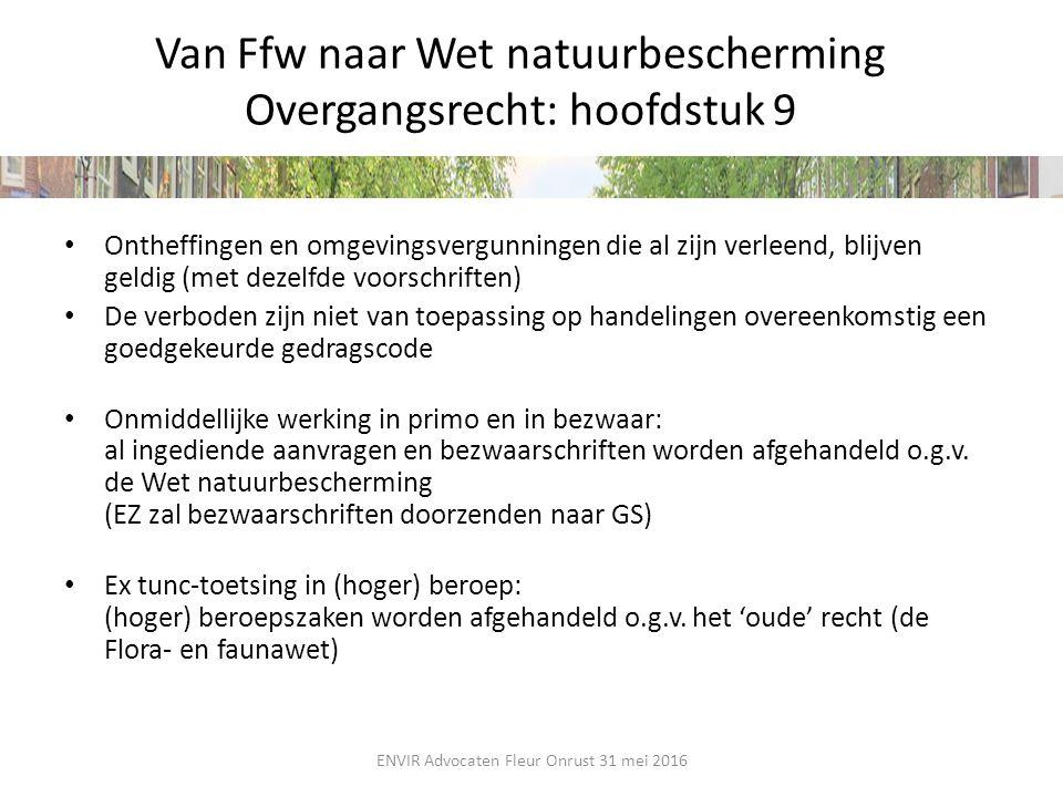 Van Ffw naar Wet natuurbescherming Overgangsrecht: hoofdstuk 9 Ontheffingen en omgevingsvergunningen die al zijn verleend, blijven geldig (met dezelfd