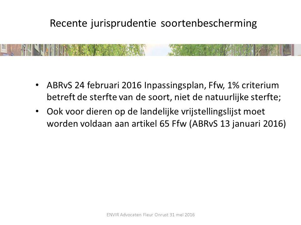 Recente jurisprudentie soortenbescherming ABRvS 24 februari 2016 Inpassingsplan, Ffw, 1% criterium betreft de sterfte van de soort, niet de natuurlijk