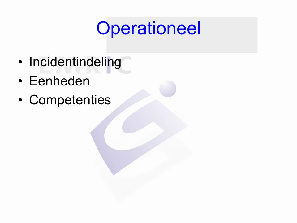 Operationeel Incidentindeling Eenheden Competenties