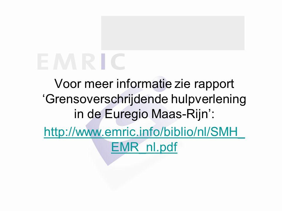 Voor meer informatie zie rapport 'Grensoverschrijdende hulpverlening in de Euregio Maas-Rijn': http://www.emric.info/biblio/nl/SMH_ EMR_nl.pdf