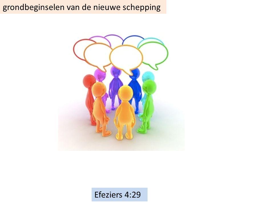 Efeziers 4:29 grondbeginselen van de nieuwe schepping