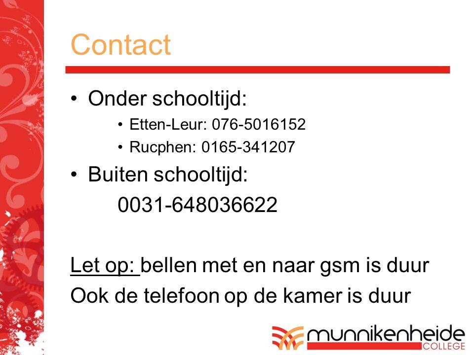 Contact Onder schooltijd: Etten-Leur: 076-5016152 Rucphen: 0165-341207 Buiten schooltijd: 0031-648036622 Let op: bellen met en naar gsm is duur Ook de