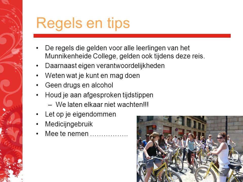 Regels en tips De regels die gelden voor alle leerlingen van het Munnikenheide College, gelden ook tijdens deze reis. Daarnaast eigen verantwoordelijk