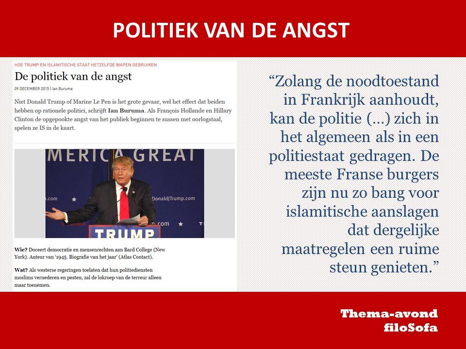 POLITIEK VAN DE ANGST Zolang de noodtoestand in Frankrijk aanhoudt, kan de politie (…) zich in het algemeen als in een politiestaat gedragen.