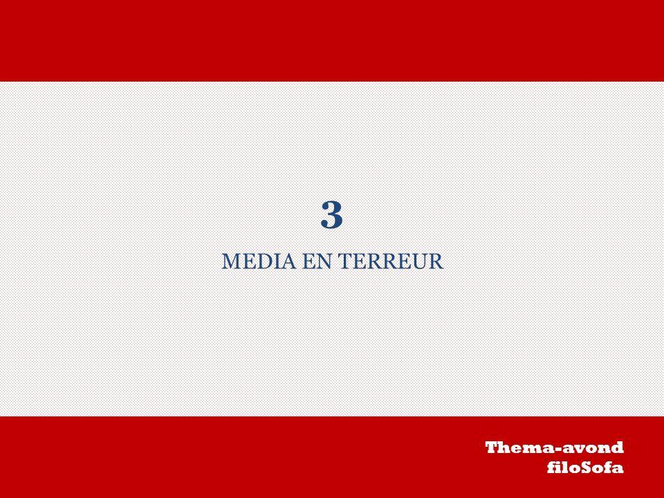 3 MEDIA EN TERREUR Thema-avond filoSofa