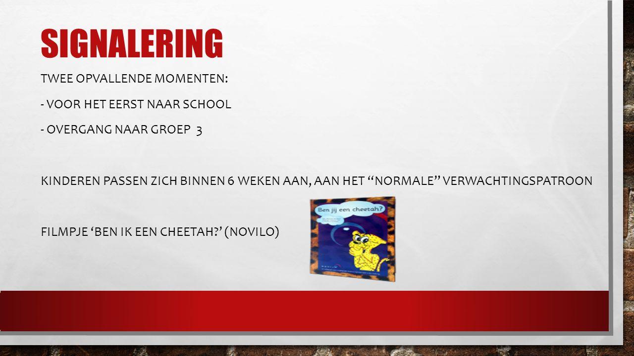 """SIGNALERING TWEE OPVALLENDE MOMENTEN: - VOOR HET EERST NAAR SCHOOL - OVERGANG NAAR GROEP 3 KINDEREN PASSEN ZICH BINNEN 6 WEKEN AAN, AAN HET """"NORMALE"""""""