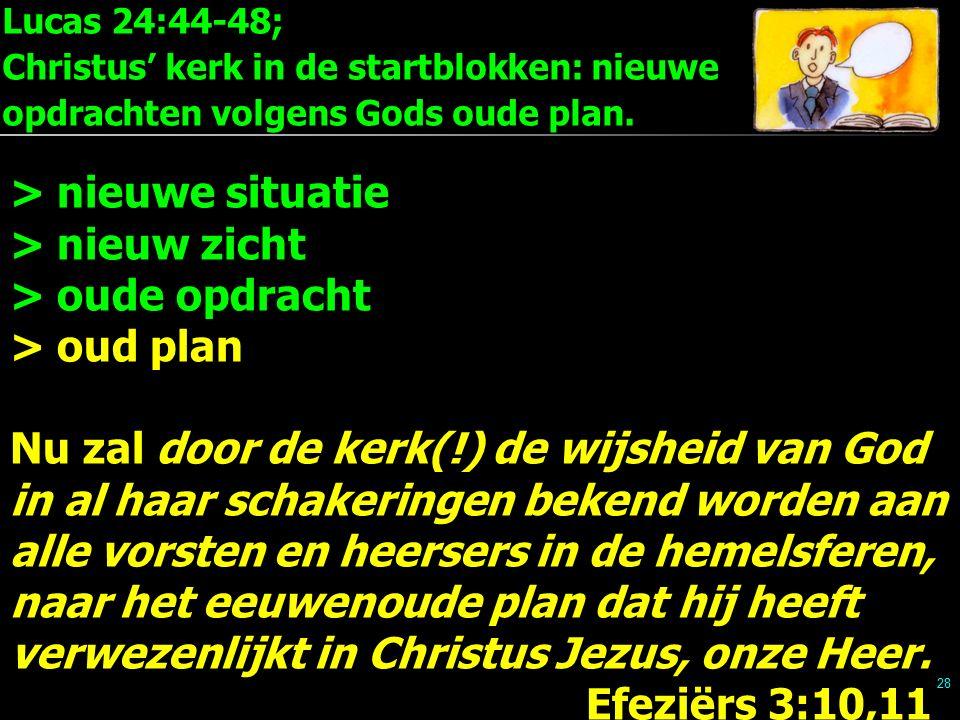 Lucas 24:44-48; Christus' kerk in de startblokken: nieuwe opdrachten volgens Gods oude plan.
