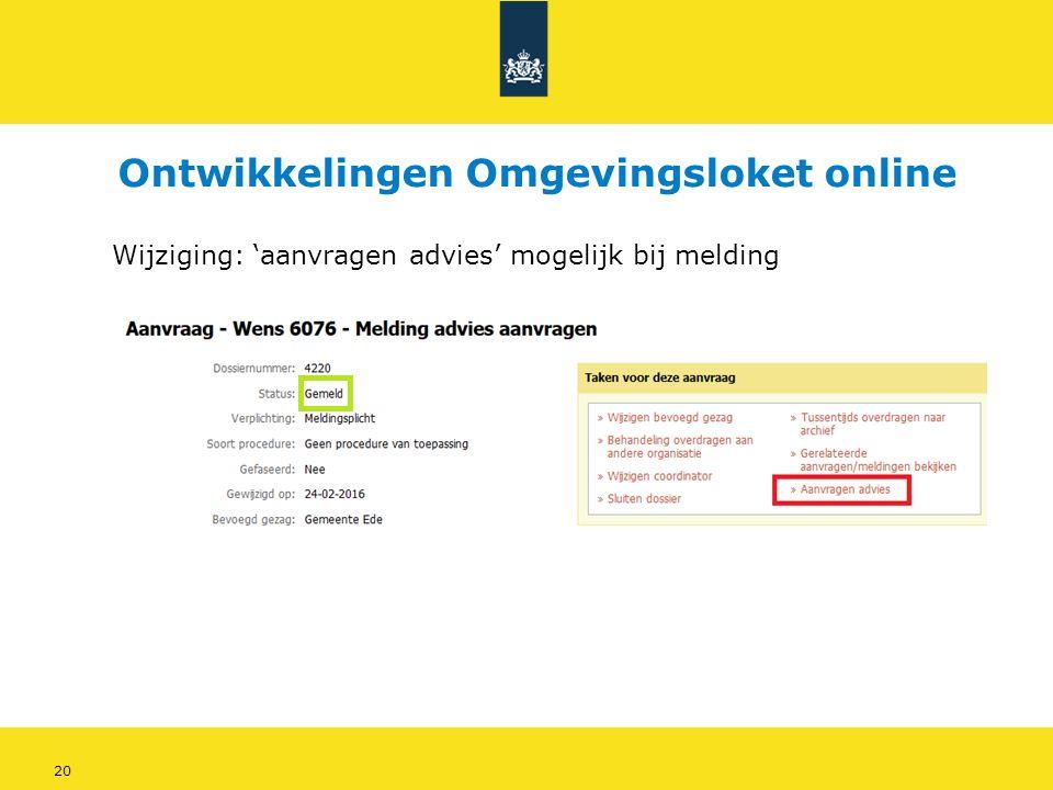 20 Wijziging: 'aanvragen advies' mogelijk bij melding Ontwikkelingen Omgevingsloket online