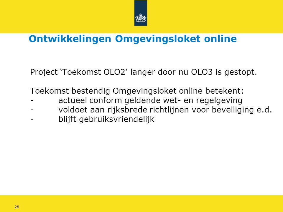 28 Project 'Toekomst OLO2' langer door nu OLO3 is gestopt.