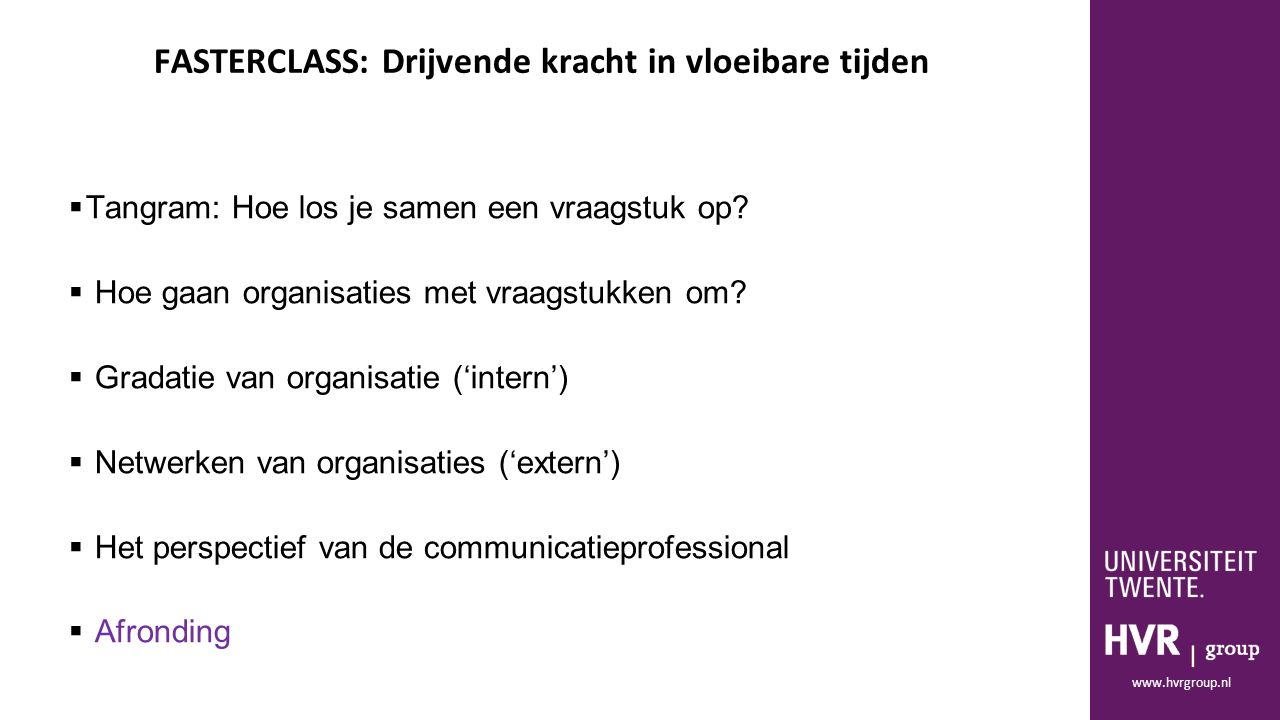 www.hvrgroup.nl  Tangram: Hoe los je samen een vraagstuk op.