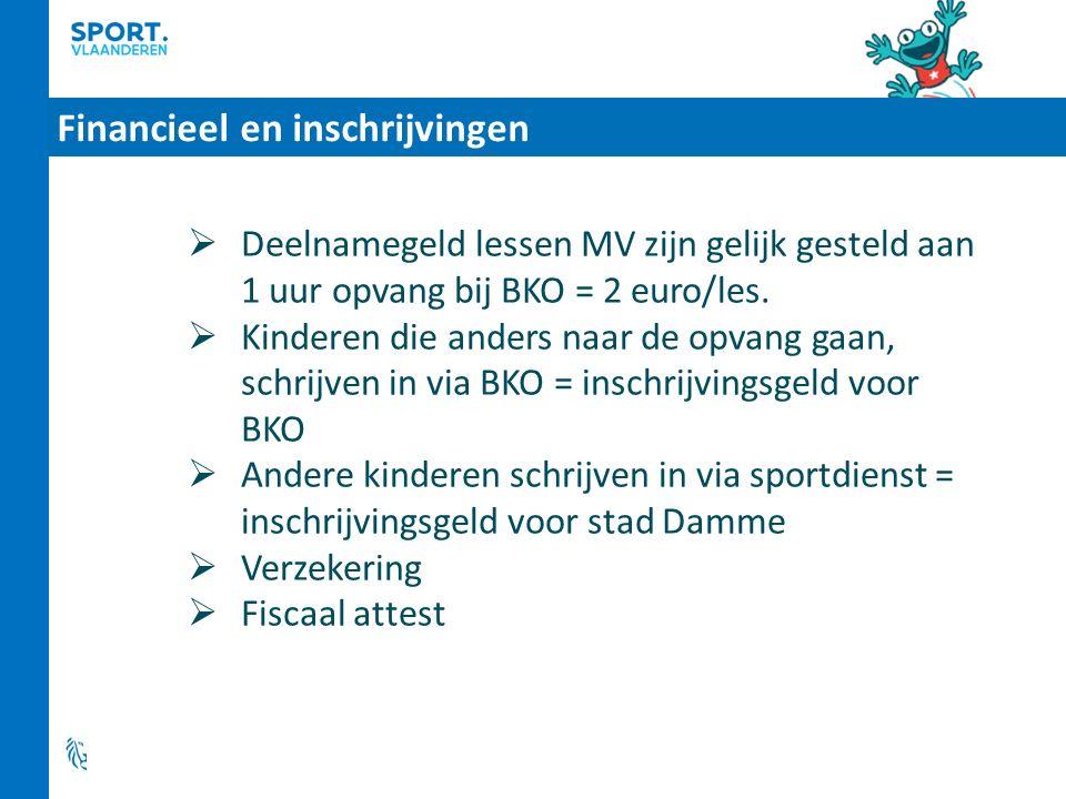  Deelnamegeld lessen MV zijn gelijk gesteld aan 1 uur opvang bij BKO = 2 euro/les.