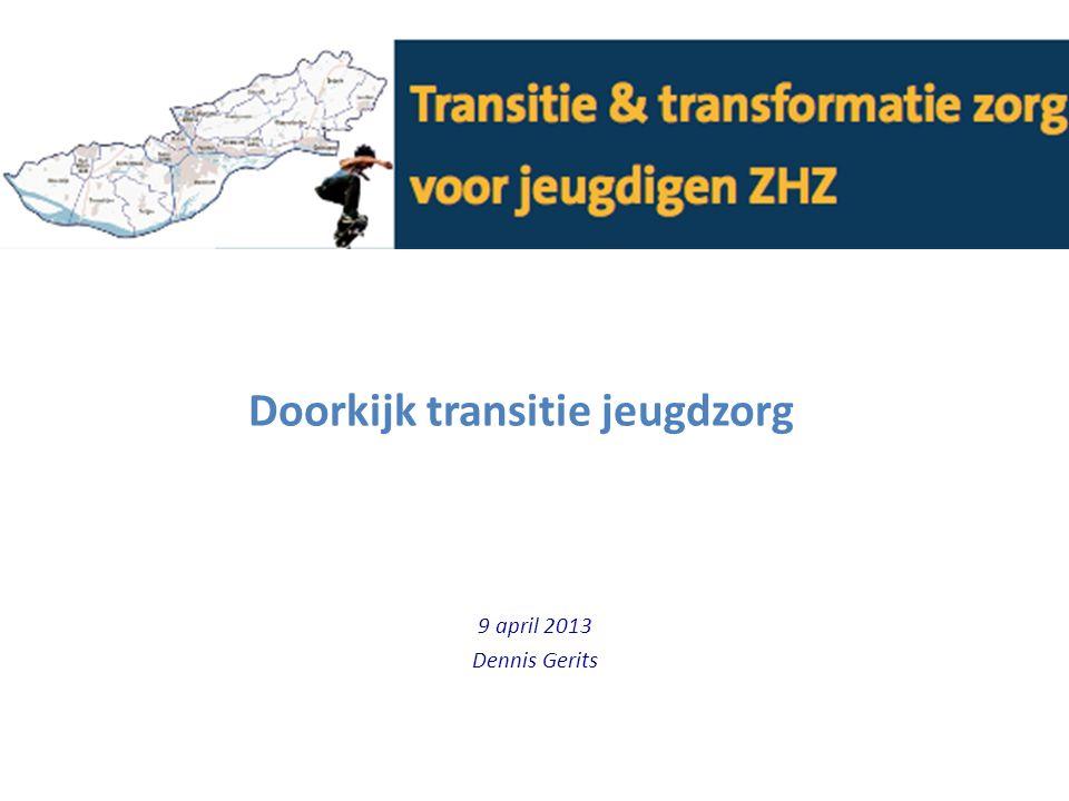 Doorkijk transitie jeugdzorg 9 april 2013 Dennis Gerits