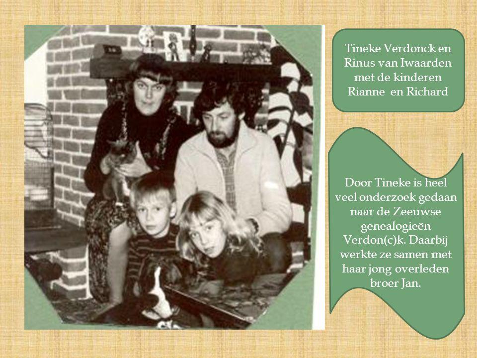 Tineke Verdonck en Rinus van Iwaarden met de kinderen Rianne en Richard Door Tineke is heel veel onderzoek gedaan naar de Zeeuwse genealogieën Verdon(c)k.