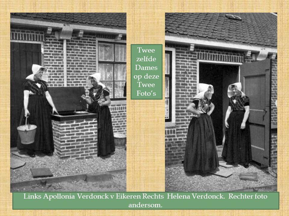Twee zelfde Dames op deze Twee Foto's Links Apollonia Verdonck v Eikeren Rechts Helena Verdonck.