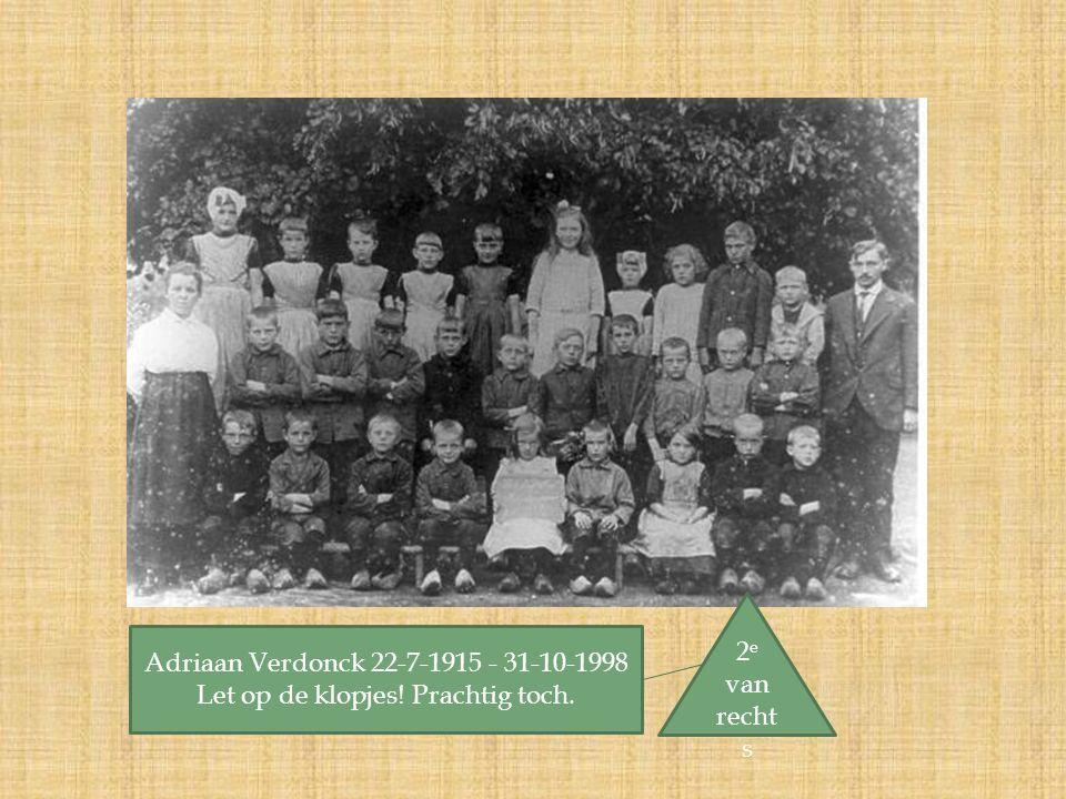 2 e van recht s Adriaan Verdonck 22-7-1915 - 31-10-1998 Let op de klopjes! Prachtig toch.