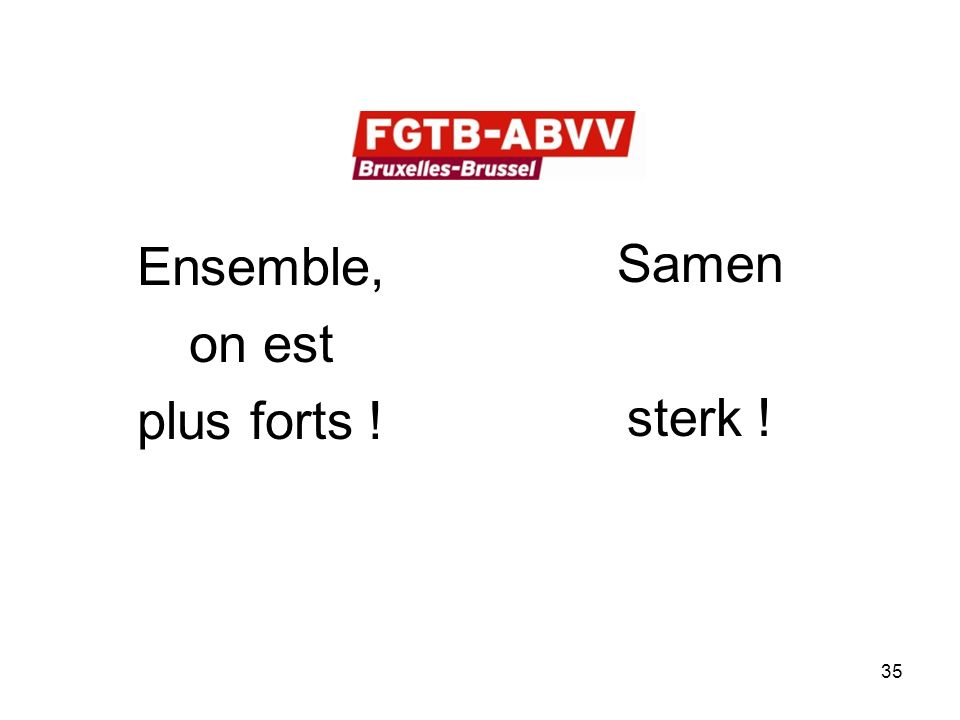 Ensemble, on est plus forts ! Samen sterk ! 35
