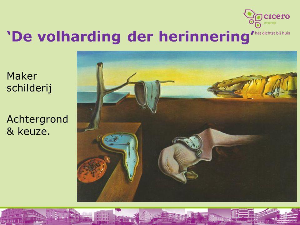'De volharding der herinnering' Maker schilderij Achtergrond & keuze.