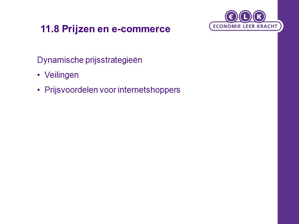 Dynamische prijsstrategieën Veilingen Prijsvoordelen voor internetshoppers 11.8 Prijzen en e-commerce