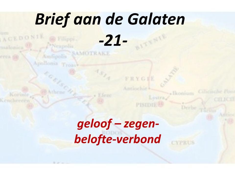 Brief aan de Galaten -21- geloof – zegen- belofte-verbond
