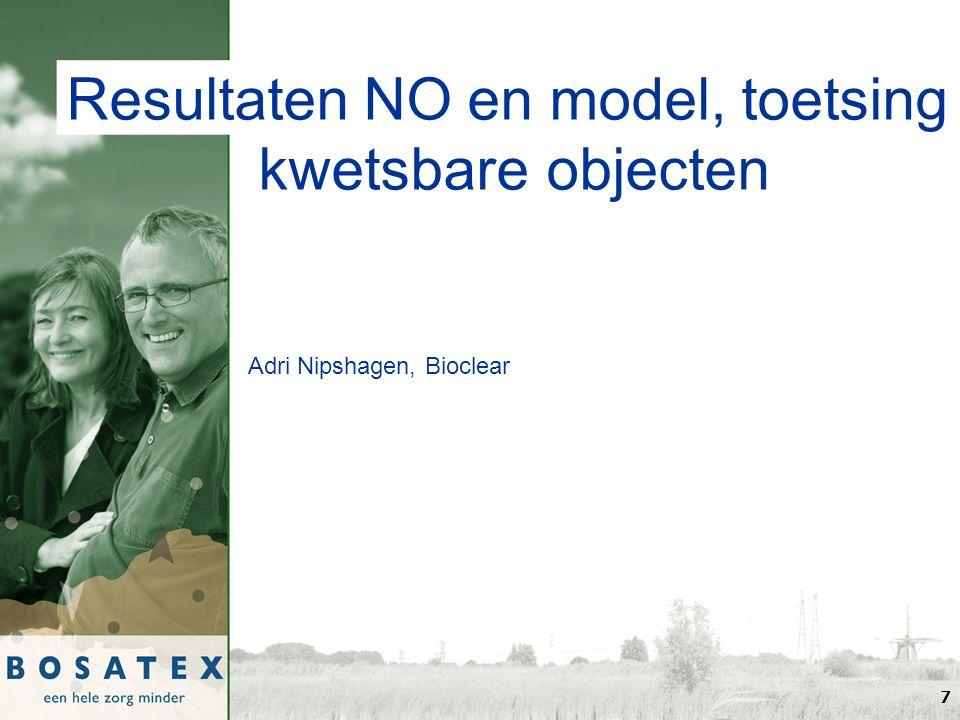 Resultaten NO en model, toetsing kwetsbare objecten 7 Adri Nipshagen, Bioclear