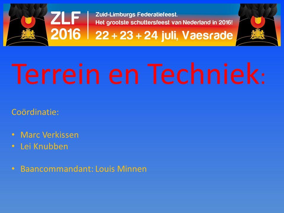 Coördinatie: Marc Verkissen Lei Knubben Baancommandant: Louis Minnen Terrein en Techniek :