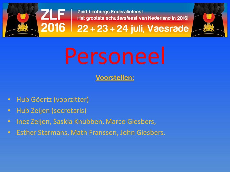 Personeel Voorstellen: Hub Göertz (voorzitter) Hub Zeijen (secretaris) Inez Zeijen, Saskia Knubben, Marco Giesbers, Esther Starmans, Math Franssen, Jo