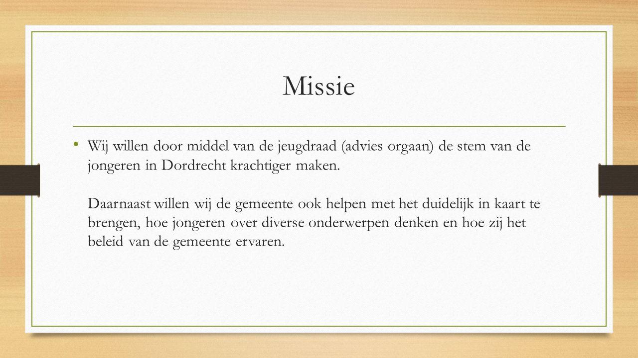 Missie Wij willen door middel van de jeugdraad (advies orgaan) de stem van de jongeren in Dordrecht krachtiger maken. Daarnaast willen wij de gemeente
