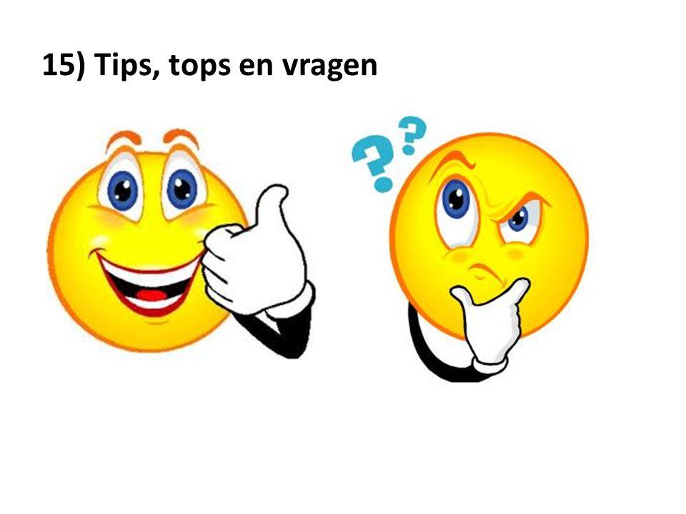 15) Tips, tops en vragen
