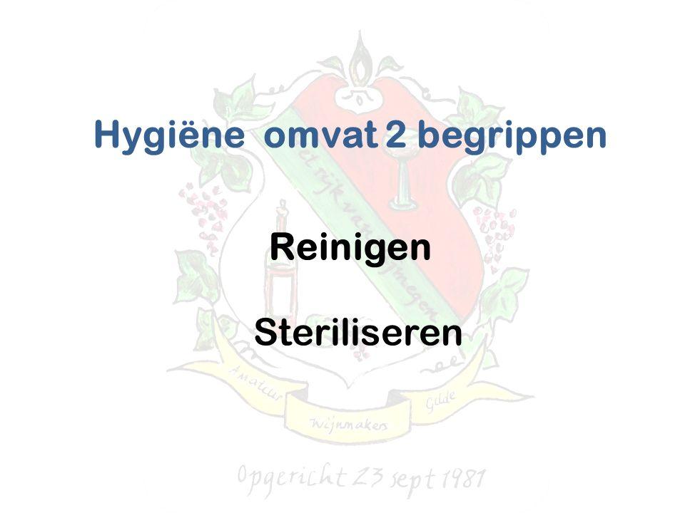 Hygiëne omvat 2 begrippen Reinigen Steriliseren