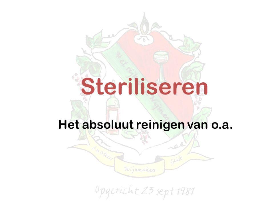 Steriliseren Het absoluut reinigen van o.a.