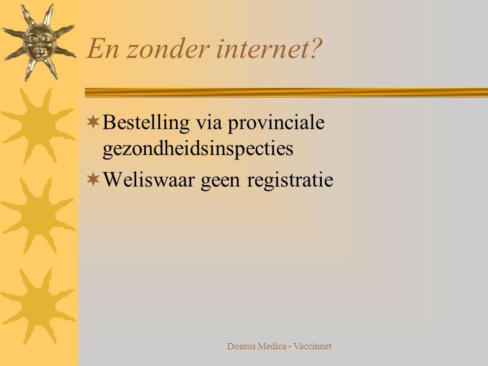 Domus Medica - Vaccinnet En zonder internet.