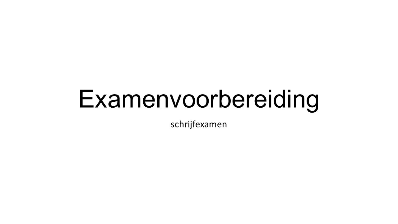 Examenvoorbereiding schrijfexamen