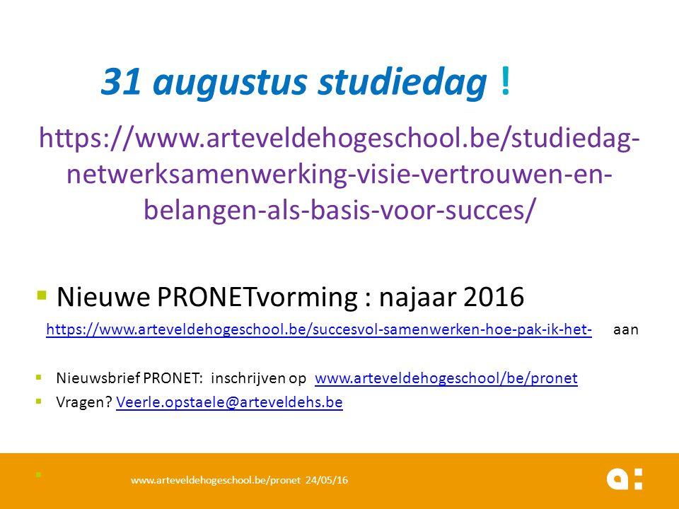 https://www.arteveldehogeschool.be/studiedag- netwerksamenwerking-visie-vertrouwen-en- belangen-als-basis-voor-succes/  Nieuwe PRONETvorming : najaar 2016 https://www.arteveldehogeschool.be/succesvol-samenwerken-hoe-pak-ik-het- aanhttps://www.arteveldehogeschool.be/succesvol-samenwerken-hoe-pak-ik-het-  Nieuwsbrief PRONET: inschrijven op www.arteveldehogeschool/be/pronetwww.arteveldehogeschool/be/pronet  Vragen.