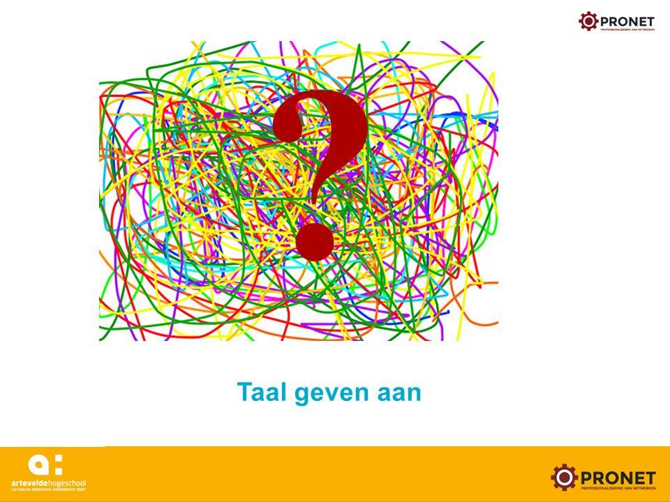 www.arteveldehogeschool.be/pronet 24/05/16 Taal geven aan