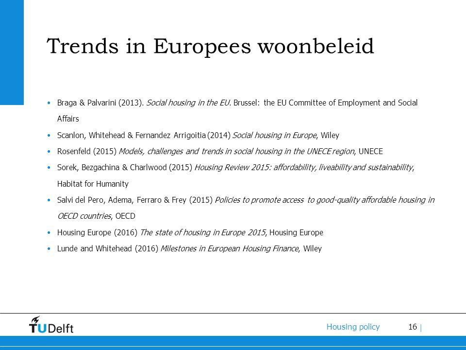 16 Housing policy | Trends in Europees woonbeleid Braga & Palvarini (2013).