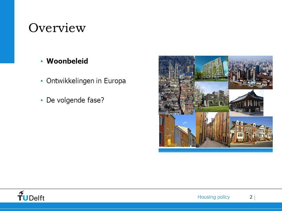 2 Housing policy | Overview Woonbeleid Ontwikkelingen in Europa De volgende fase
