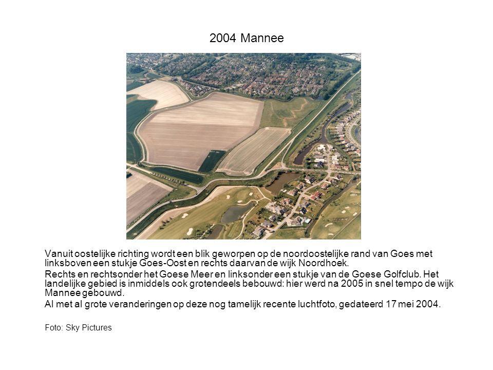 2004 Mannee Vanuit oostelijke richting wordt een blik geworpen op de noordoostelijke rand van Goes met linksboven een stukje Goes-Oost en rechts daarvan de wijk Noordhoek.