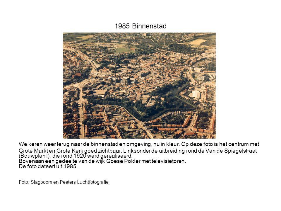 1985 Binnenstad We keren weer terug naar de binnenstad en omgeving, nu in kleur.
