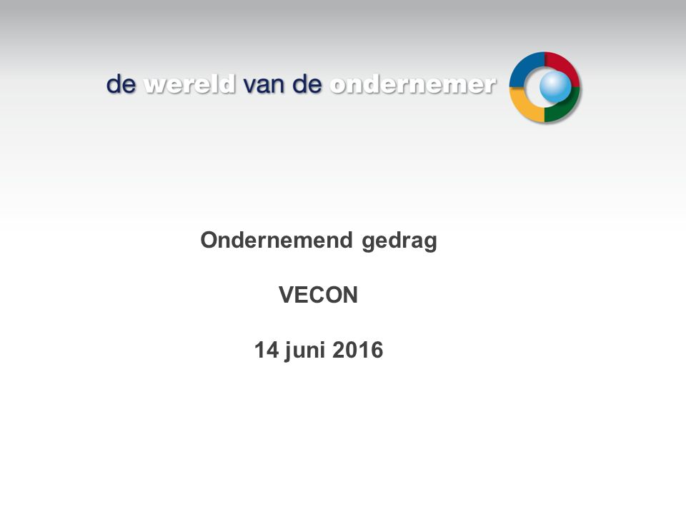 Ondernemend gedrag VECON 14 juni 2016