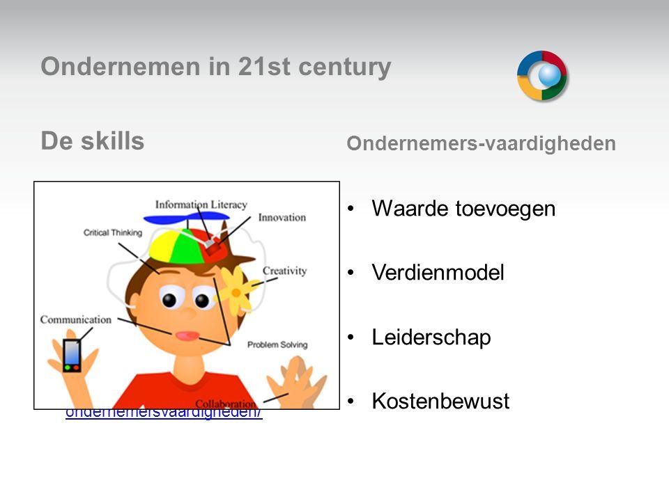 De skills http://dwvdo.nl/21th-century- ondernemersvaardigheden /http://dwvdo.nl/21th-century- ondernemersvaardigheden / Ondernemers-vaardigheden Waar